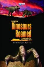 When Dinosaurs Roamed America
