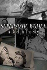 Supersonic Women: A Duel In The Sky
